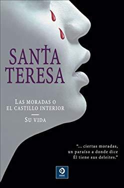 Santa Teresa: Las Moradas O el Castillo Interior/Su Vida 9788497646604