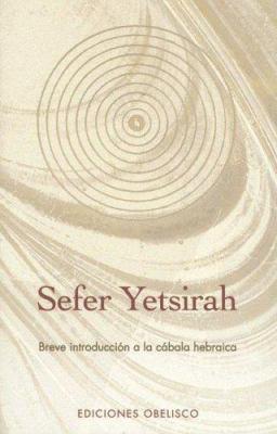 Sefer Yetsirah: Breve Introduccion a la Cabala Hebraica 9788497771474