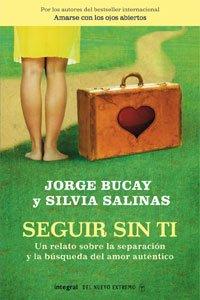 Seguir Sin Ti: Un Relato Sobre la Separacion y la Busqueda del Amor Autentico 9788498674279