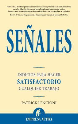Senales: Indicios Para Hacer Satisfactorio Cualquier Trabajo = The Three Signs of a Miserable Job 9788496627451