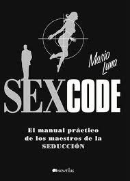 Sex Code: El Manual Practico de Los Maestros de La Seduccion 9788497633734