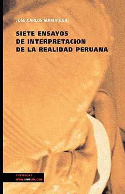 Siete Ensayos de Interpretacion de La Realidad Peruana 9788498169690