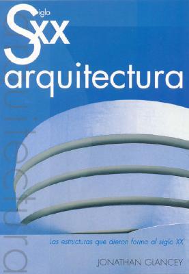 Siglo XX Arquitectura 9788495677389