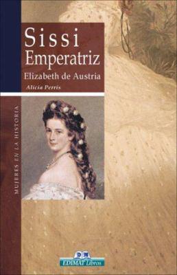 Sissi Emperatriz, Elizabeth de Austria 9788497647571