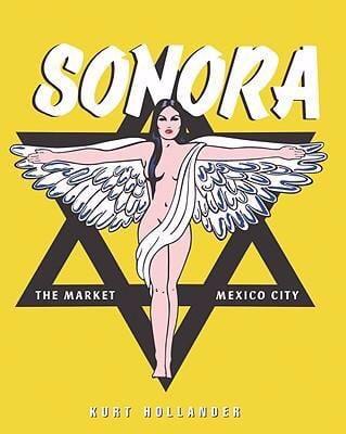 Sonora: Magic Market/Mexico City - El Mercado de La Magia/Giudad de Mexico