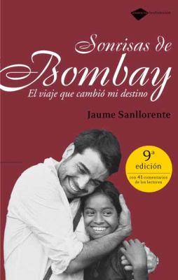Sonrisas de Bombay: El Viaje Que Cambio Mi Destino 9788496981010