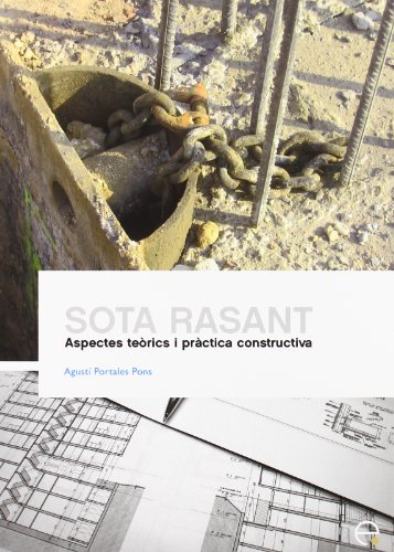 Sota Rasant. Aspectes Terics I Prctica Constructiva 9788498803754