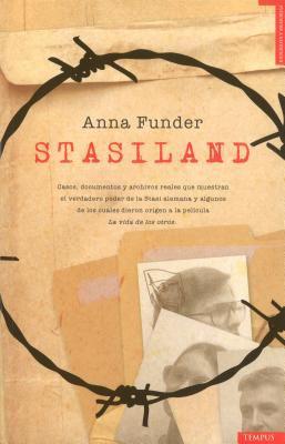 Stasiland: Historias del Otro Lado del Muro de Berlin = Stasiland 9788492567072