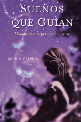 Suenos Que Guian: Manual de Interpretacion Onirica = Dreams That Guide 9788497776912