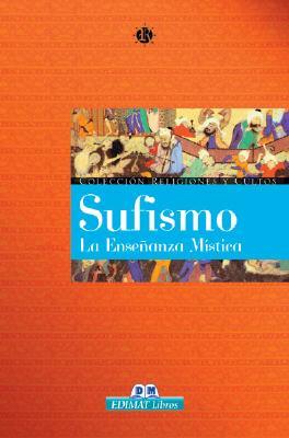 Sufismo: La Ensenanza Mistica 9788497646840