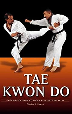 Tae Kwon Do: Guia Basica Para Conocer Este Arte Marcial 9788497641371
