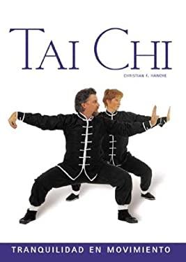 Tai Chi: Tranquilidad En Movimiento 9788497641395