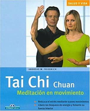 Tai Chi Chuan: Meditacion en Movimiento 9788497648226