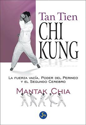 Tan Tien Chi Kung: La Fuerza Vacia, el Poder del Perineo y el Segundo Cerebro 9788495973023