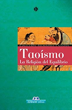 Taoismo: La Religion del Equilibrio 9788497646819