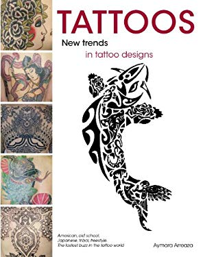 Tattoos: New Trends in Tattoo Designs 9788499368917