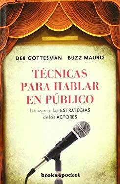 Tecnicas Para Hablar en Publico = Masterful Public Speaking