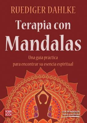 Terapia Con Mandalas: Una Guia Practica Para Encontrar su Esencia Espiritual 9788499170503