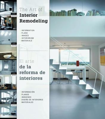 The Art of Interior Remodeling: Information, Plans, Interiors, Materials