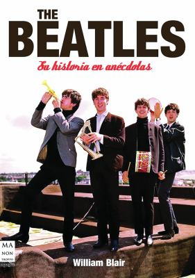 The Beatles: Su Historia en Anecdotas 9788496924963
