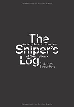 The Sniper's Log: Architectural Chronicles of Generation-X 9788492861224