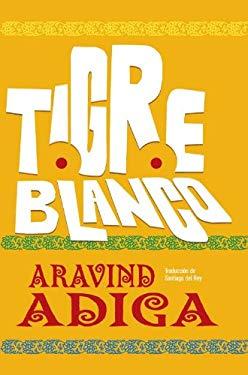 Tigre Blanco = The White Tiger 9788493662813