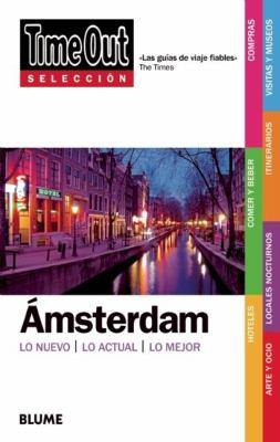 Time Out Seleccion Amsterdam: Lo Nuevo/Lo Actual/Lo Mejor 9788498014594