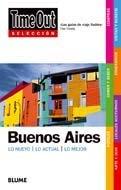 Time Out Seleccion Buenos Aires: Lo Nuevo/Lo Actual/Lo Mejor 9788498014563