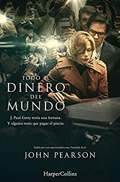 Todo el dinero del mundo (Biografías y memorias) (Spanish Edition)