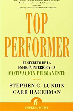 Top Performer: El Secreto de La Energia Interior y La Motivacion Permanente 9788496627215