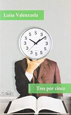 Tres por cinco/ Three Times Five (Voces/ Voices) (Spanish Edition) - Luisa Valenzuela