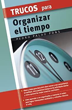 Trucos Para Organizar El Tiempo 9788497645263