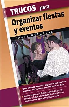 Trucos Para Organizar Fiestas y Eventos 9788497645270