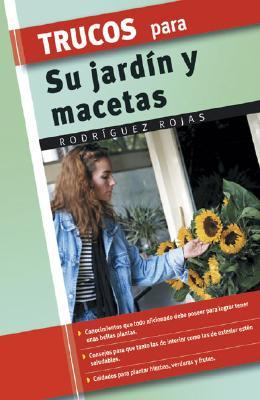 Trucos Para Su Jardin y Macetas 9788497645201