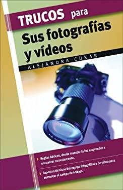 Trucos Para Sus Fotografias y Videos 9788497645355