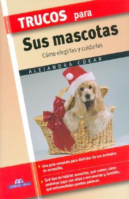 Trucos Para Sus Mascotas 9788497645294