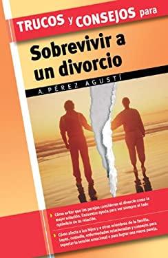 Trucos y Consejos Para Sobrevivir a Un Divorcio 9788497645164