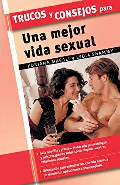 Trucos y Consejos Para Una Mejor Vida Sexual 9788497645287