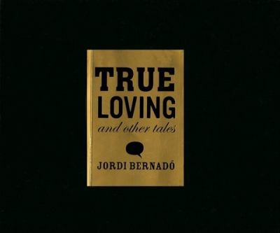 True Loving and Other Tales 9788496540330