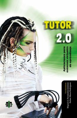 Tutor 2.0: Aplicaciones Para Entornos Virtuales de Aprendizaje 9788497006576