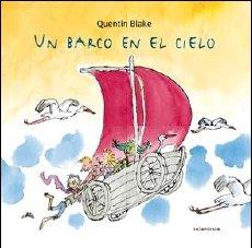 Un barco en el cielo (libros para soar) (Spanish Edition) - Blake, Quentin
