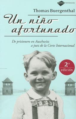 Un Nino Afortunado: De Prisonero en Auschwitz A Juez de la Corte Internacional 9788496981065