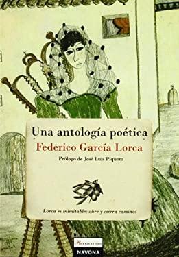Una Antologia Poetica - Garcia Lorca, Federico / Piquero, Jose Luis