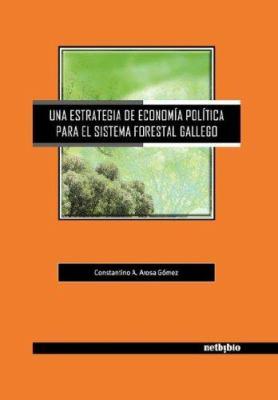 Una Estrategia de Economa Poltica Para El Sistema Forestal Gallego 9788497450379