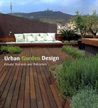 Urban Garden Design: Private Terraces and Balconies 9788496936294