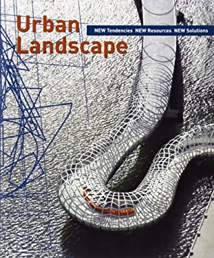 Urban Landscape: New Tendencies, New Resources, New Solutions 9788495832368
