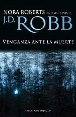 Venganza Ante la Muerte = Vengeance in Death 9788492617036