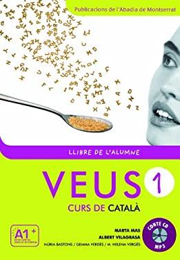 Veus/Curs De Catala: Llibre De L'Alumne 1 (A1+) - New Edition 9788498831788