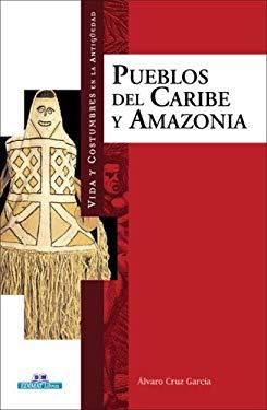 Vida y Costumbres de los Pueblos del Caribe y la Amazonia 9788497648370