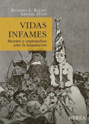 Vidas Infames: Herejes y Criptojudios Ante la Inquisicion 9788496431263